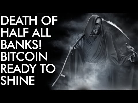 Death Of Half ALL Banks - Bitcoin Ready To Shine In The Chaos