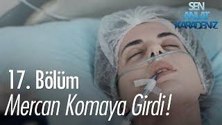 Mercan komaya girdi - Sen Anlat Karadeniz 17. Bölüm
