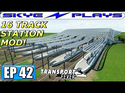 Transport Fever Let's Play / Gameplay Part 42 ►16 TRACK STATION MOD!◀ (2011)