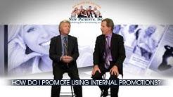 Dental Marketing - 20 - How Do I Promote Using Internal Promotions?