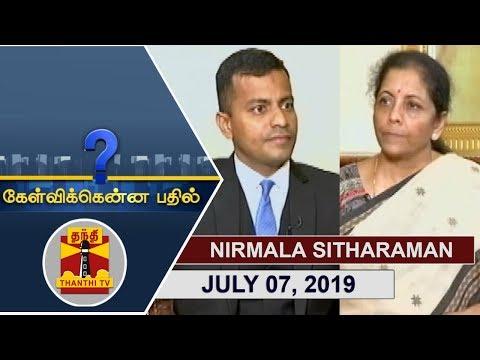 (07/07/2019) Kelvikkenna Bathil | Exclusive Interview with Union Finance Minister Nirmala Sitharaman