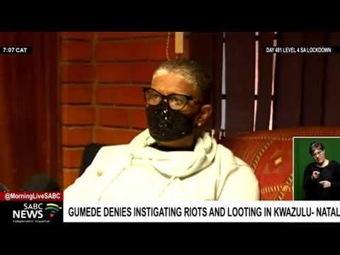 Gumede denies instigating riots and looting in KwaZulu-Natal