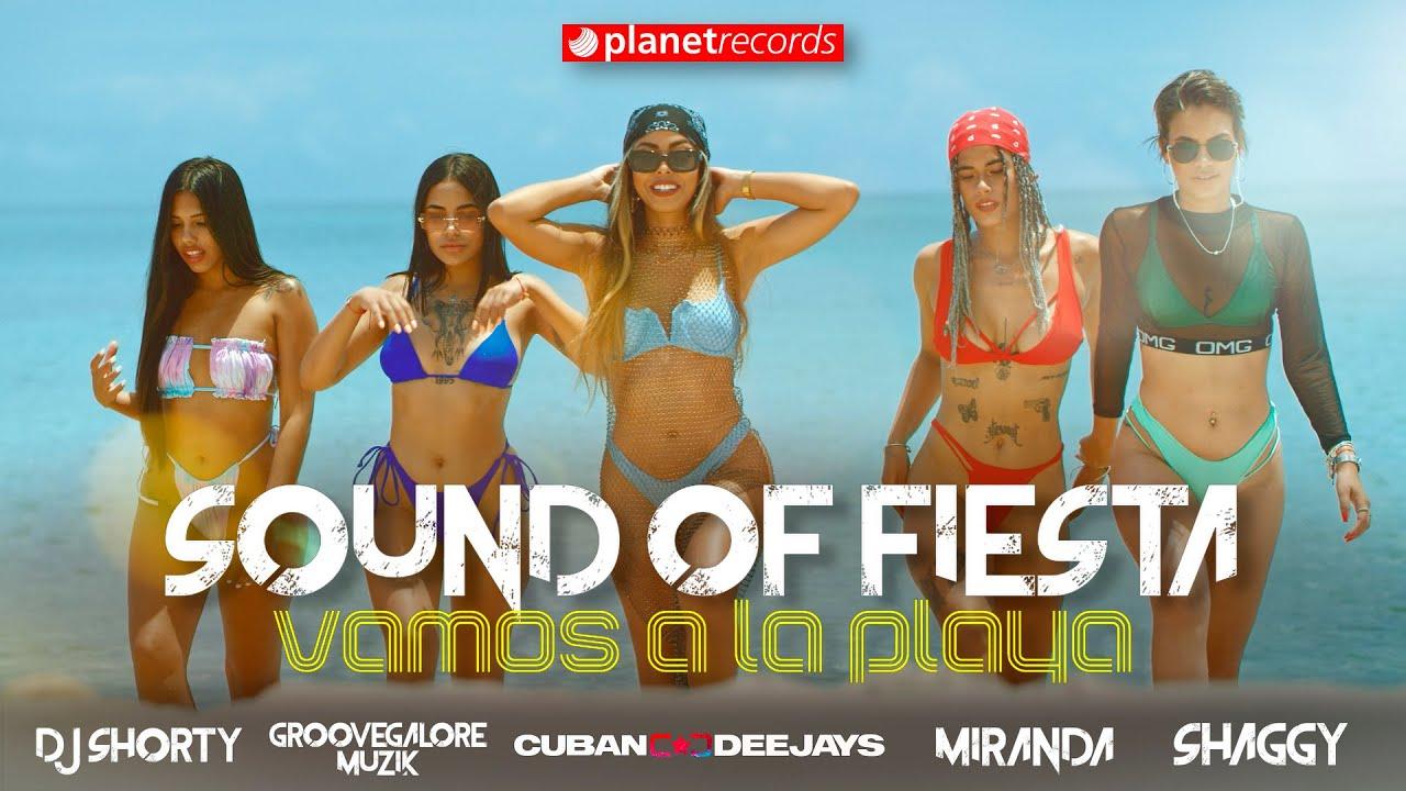 CUBAN DEEJAYS ❌ DJ SHORTY ❌ SHAGGY ❌ MIRANDA ❌ GROOVEGALORE MUZIK Sound Of Fiesta (Vamos A La Playa)