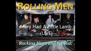 Rolling Men - Mary Had A Little Lamb (LIVE)