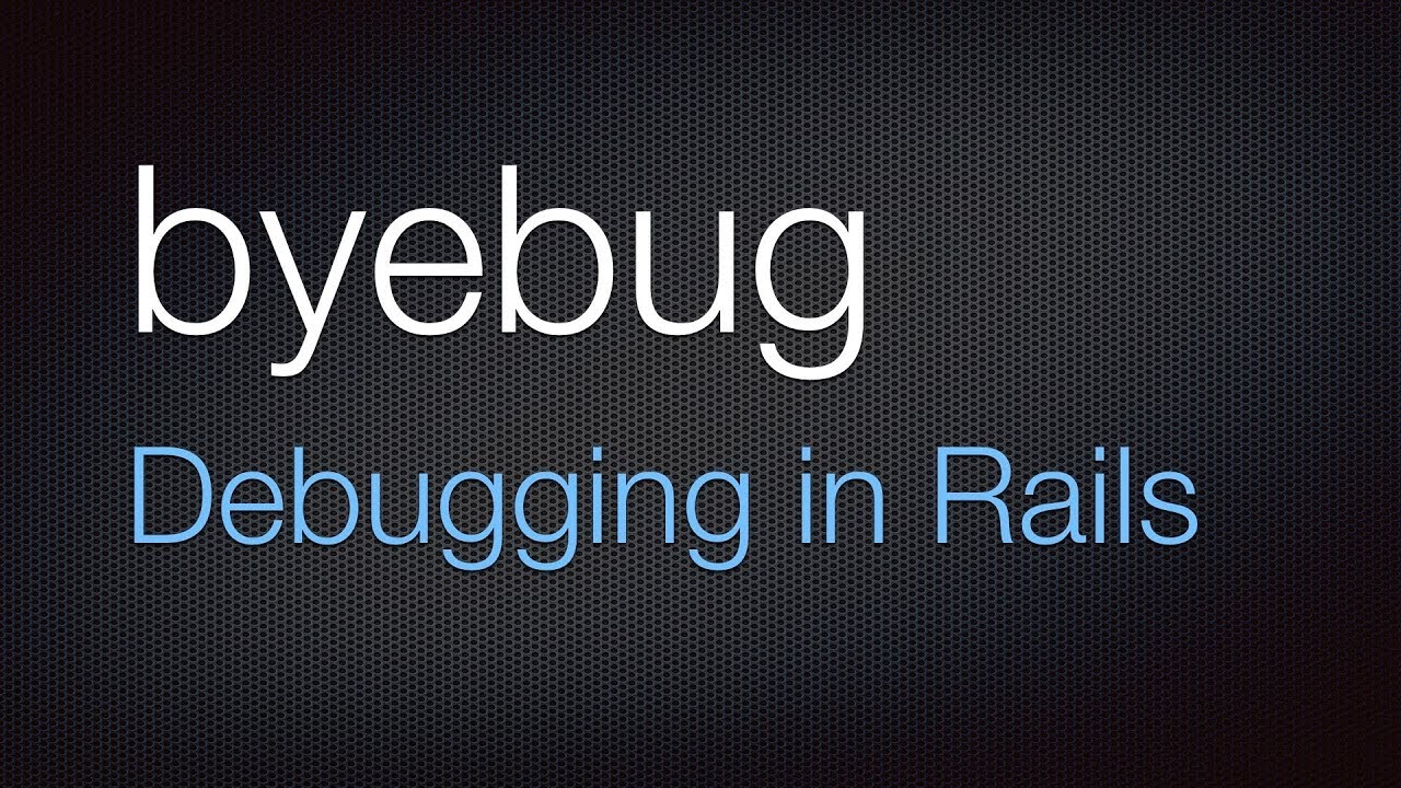 How to use Byebug in Rails development