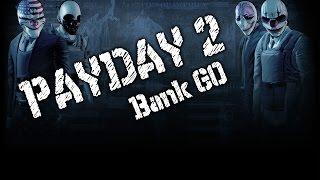 PAYDAY 2 Прохождение Кооператив Банк GO по стелсу однако