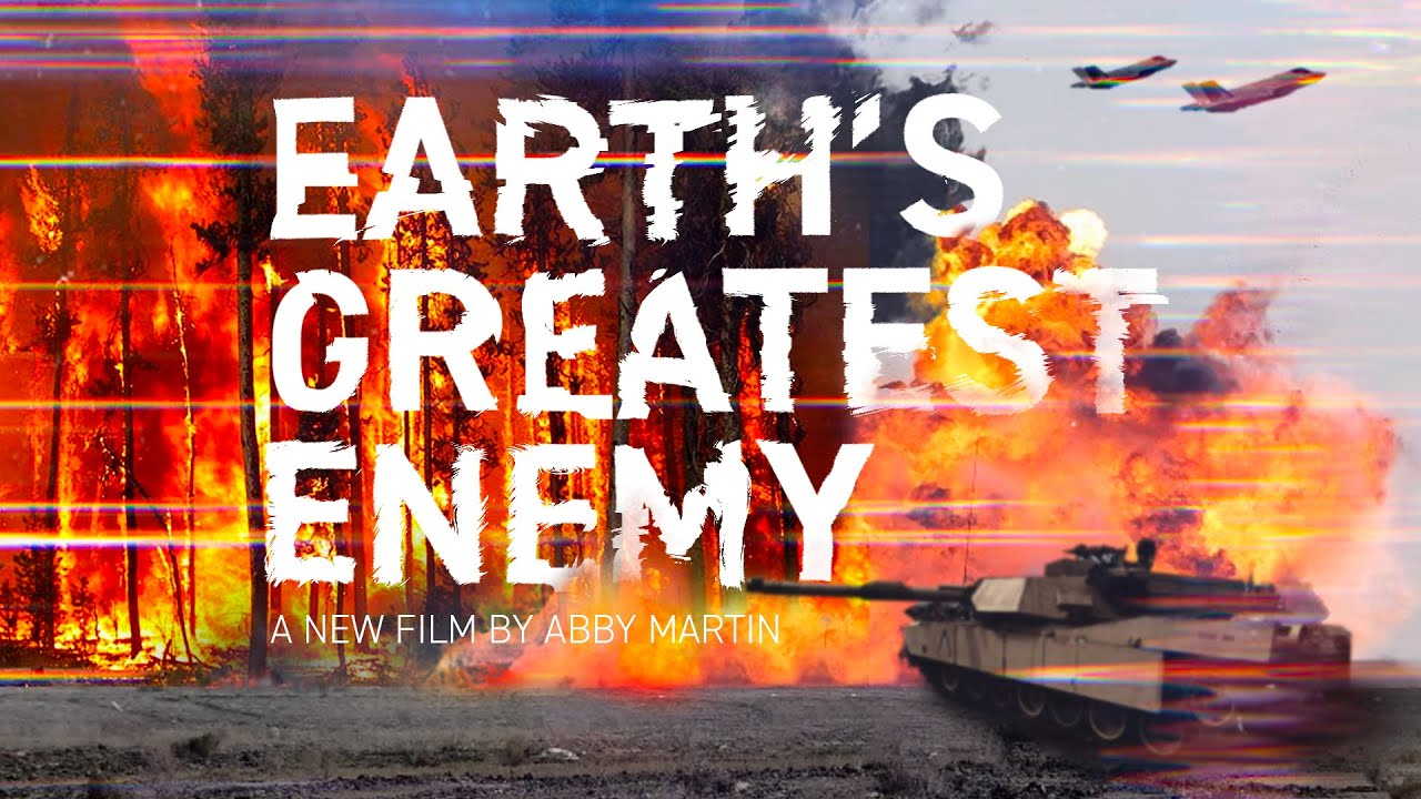Earth's Greatest Enemy - A New Film by Abby Martin [OFFICIAL TEASER]