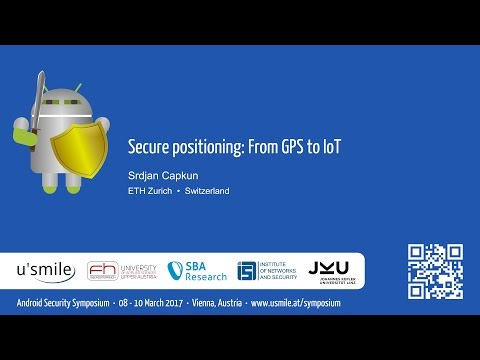 Secure positioning From GPS to IoT (by Srdjan Capkun)