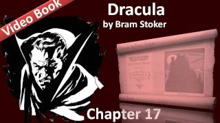Chapter 17 - Dracula by Bram Stoker - Dr. Seward