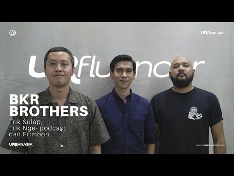 Urfluencer #35 w/ BKR Brothers : Trik Sulap, Tips Nge-Podcast, dan Primbon