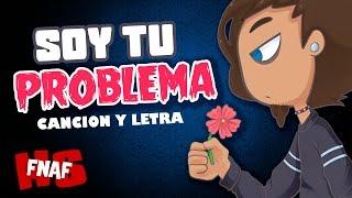 Gambar cover SOY TU PROBLEMA - Cover en Español - Edd00chan w/ Tricker (Canción y letra)  | #FNAFHS