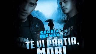 CUMBIA PACMAN - TE VI PARTIR, MORI  (2013)