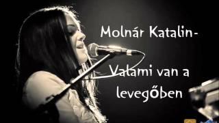 Molnár Katalin - Valami van a levegőben (stúdiófelvétel)  - Halott Pénz dala