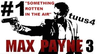 "MAX PAYNE 3 [OLD SCHOOL/720p] Walkthrough Pt.1 - ""Something Rotten in the Air"""