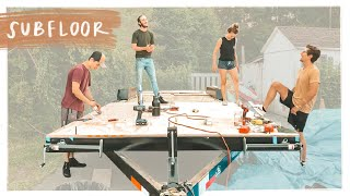 Installing Our Tiny House Subfloor | Diy Tiny Home Episode 2