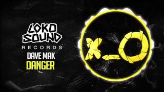 Скачать Danger Original Mix Dave Mak LokoSound Records