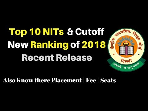 Top 10 NIT Recent Ranking 2018 : Cutoff | Placement | Fee | Seats | NIRF Ranking