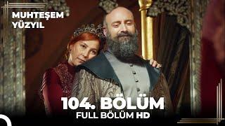 Muhteşem Yüzyıl - 104. Bölüm (HD)