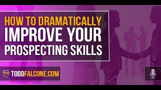 How To Dramatically Impŗove Your Prospecting Skills