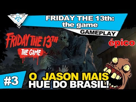 FRIDAY THE 13th: the game #3 - O JASON MAIS HUE DO BRASIL! / PT-BR