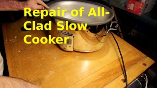Repair of All-Clad Slow Cooker