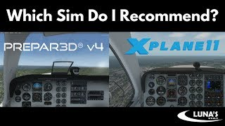 Luna's World: Which Sim Platform Would I Recommend?  P3Dv4 or XP11...