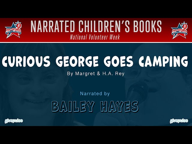 Curious George Goes Camping narrated by Bailey Hayes