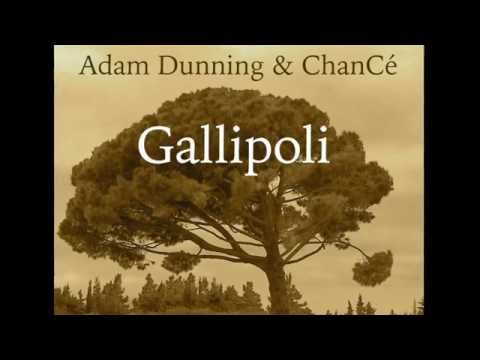 Gallipoli (the song for the ANZAC Centenary) - Adam Dunning & ChanCé
