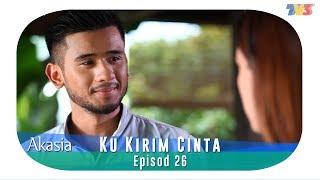 Akasia  Ku Kirim Cinta  Episode 26