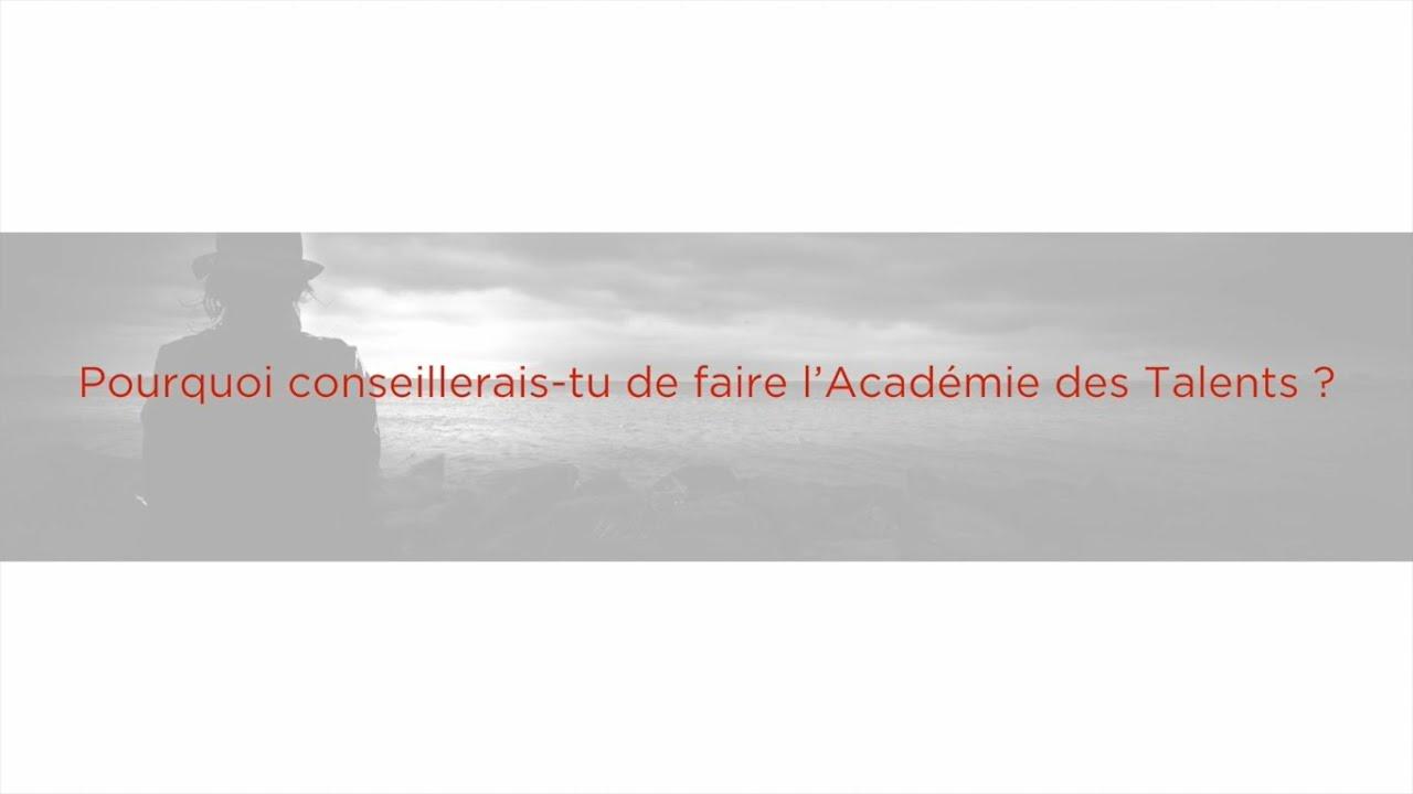 Les Académiciens vous conseillent de faire le parcours de l'Académie des Talents