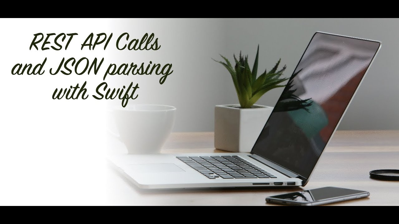how to make rest api calls and parse json with swift youtube