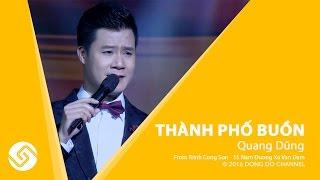Quang Dũng - Thành Phố Buồn - Trịnh Công Sơn 15 Năm Đường Xa Vạn Dặm   Đông Đô Channel