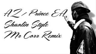 "AZ ft. Prince Ea - ""Shaolin Style"" (Mr Corr Remix)"