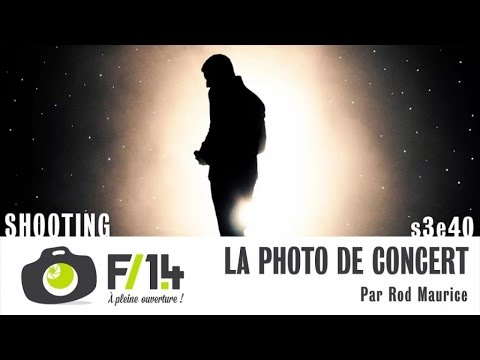 La photo de concert par Rod Maurice - S03E40 - F/1.4