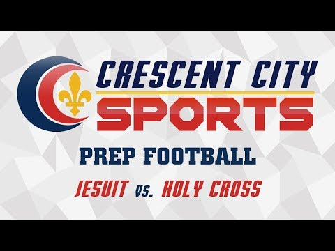 Crescent City Sports Prep Football - Jesuit vs. Holy Cross