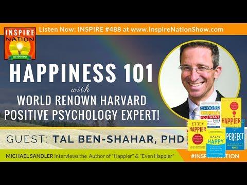 😀 HAPPINESS 101 with Harvard Positive Psychology Expert, Tal Ben Shahar | Happier | Being Happy