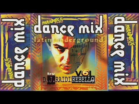 Dance Mix Vol. 6 - Latin Underground -  DJ Raidi Rebello