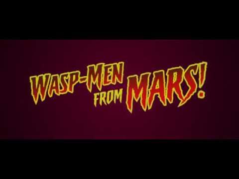 Wasp Men From Mars! GeekFest Film Fest Trailer