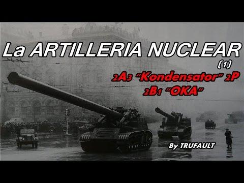 """La ARTILLERÍA NUCLEAR: El """"Kondensator"""" y el """"OKA"""". (1 de 6)  By TRUFAULT"""