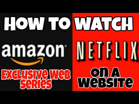 How To Watch Netflix And Amazon Exclusive Web Series And Movies Online For Free