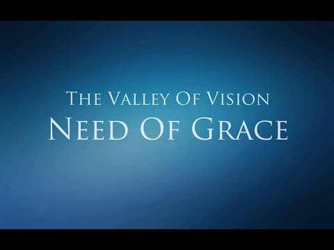 The Valley of Vision - Need Of Grace (Needs & Devotions)