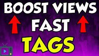Boost Views On Youtube (Fast) - TAGS