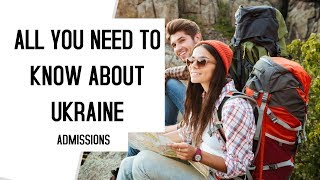 HOW TO GET ADMISSION TO STUDY IN UKRAINE