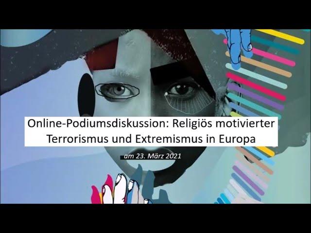 Online-Podiumsdiskussion: Religiös motivierter Terrorismus und Extremismus in Europa am 23.03.2021