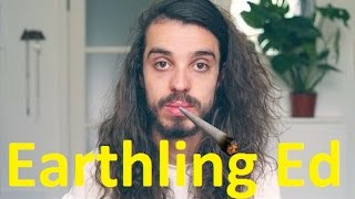 Earthling Ed - Converting Stoners #debunked