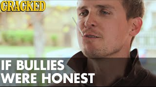 If Bullies Were Honest