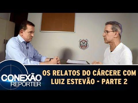 Os Relatos Do Cárcere Com Luiz Estevão - Parte 2 | Conexão Repórter   (28/05/17)