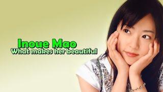 What Makes Inoue Mao beautiful?