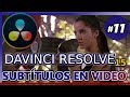 AGREGAR SUBTÍTULOS CON DAVINCI RESOLVE 15 (Tutorial 11: cómo editar videos gratis para youtube)