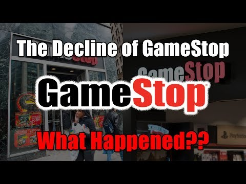 The Decline of GameStop...What Happened?